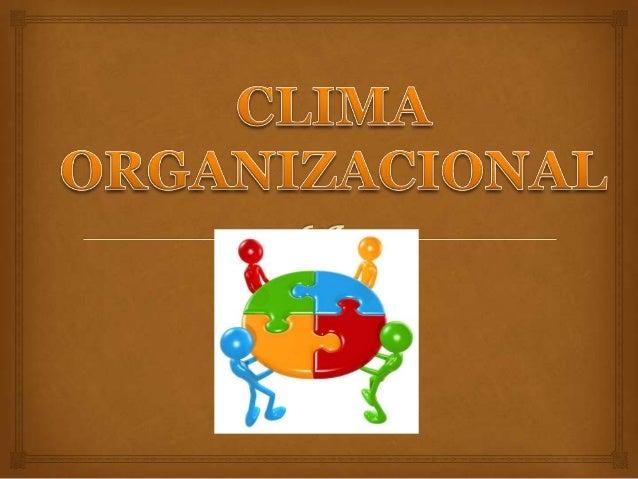 CHIAVENATO: El clima organizacional constituye el medio interno de una organización, la atmosfera psicológica característ...