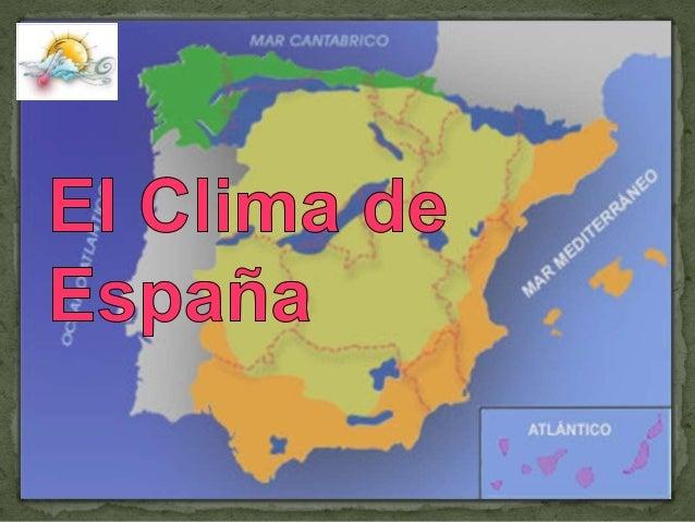¿Qué es el Clima? Es el estado característico de la atmósfera que se repite en un lugar. Se define por las características...