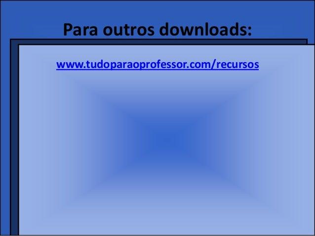 Para outros downloads:www.tudoparaoprofessor.com/recursos