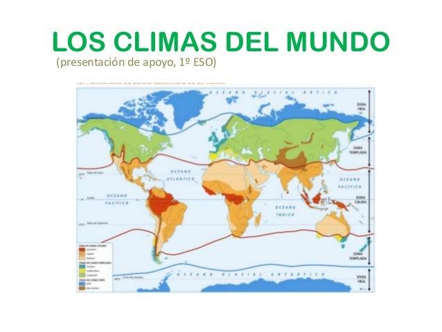 LOS CLIMAS DEL MUNDO(presentación de apoyo, 1º ESO)