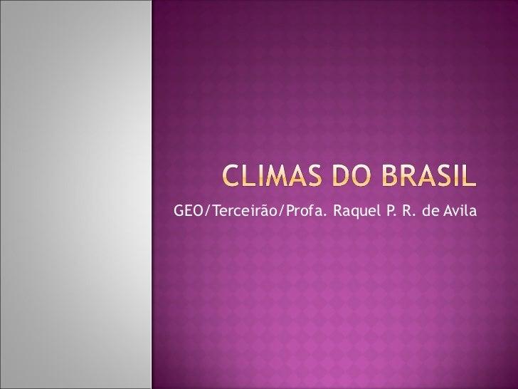 GEO/Terceirão/Profa. Raquel P. R. de Avila