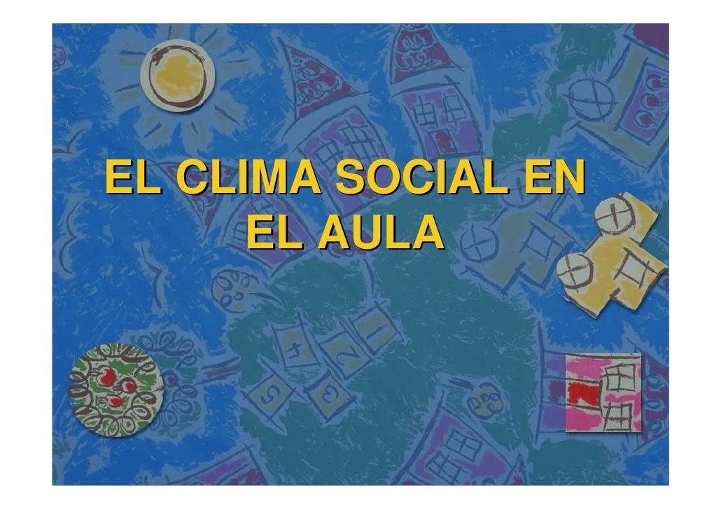 EL CLIMA SOCIAL EN       EL AULA