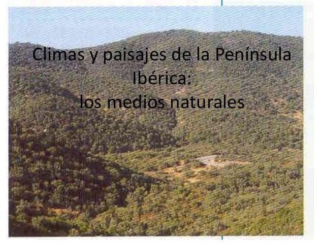 Climas y paisajes de la Península Ibérica: los medios naturales