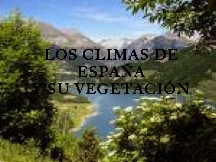LOS CLIMAS DE ESPAÑA Y SU VEGETACIÓN