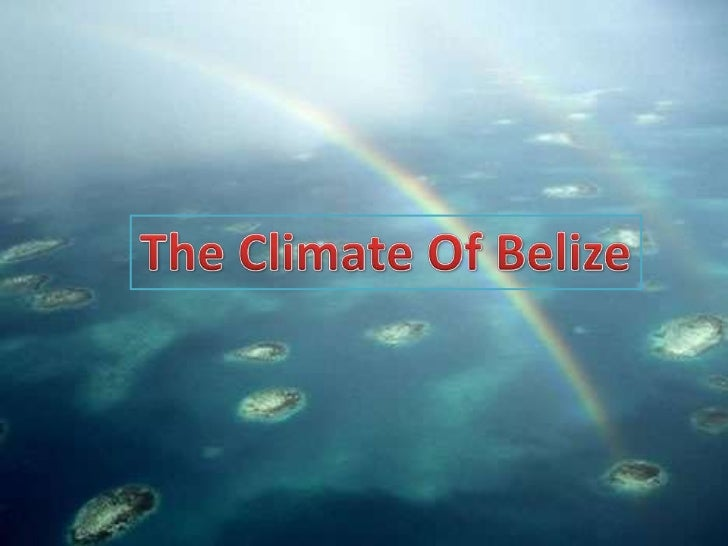 TheClimate Of Belize<br />