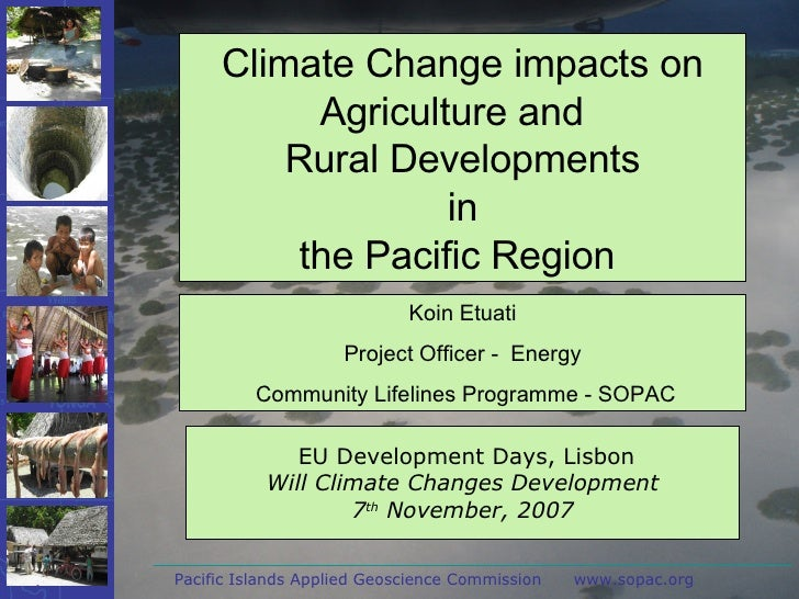 Pacific Islands Applied Geoscience Commission  www.sopac.org EU Development Days, Lisbon Will Climate Changes Development ...