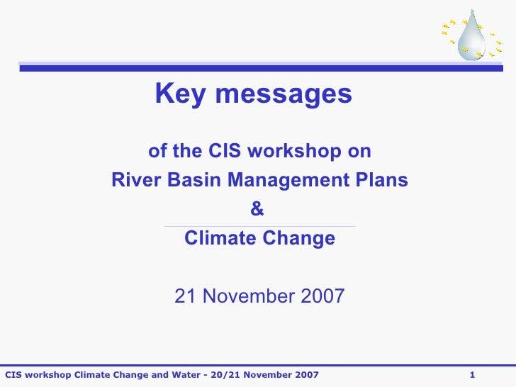 Key messages of the CIS workshop on River Basin Management Plans &  Climate Change 21 November 2007