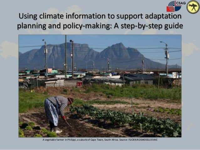Using climate information to support adaptationplanning and policy-making: A step-by-step guideA vegetable farmer in Phili...