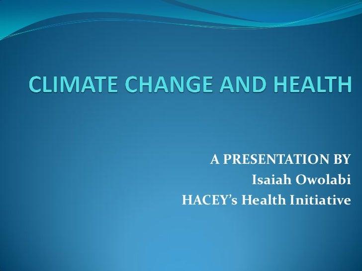 A PRESENTATION BY         Isaiah OwolabiHACEY's Health Initiative