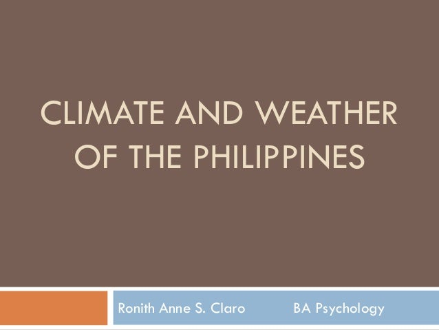 climate types in the philippines Physical features the island country of the philippines contains several physical features  springs volcanoes climate type: tropical marine which means: the .