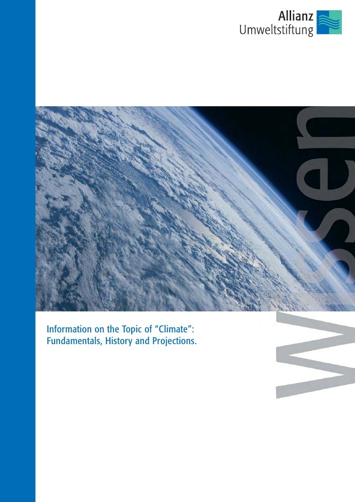 """Information on the Topic of """"Climate"""":Fundamentals, History and Projections."""