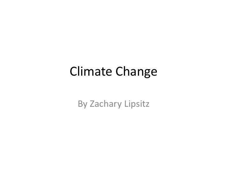 Climate Change By Zachary Lipsitz