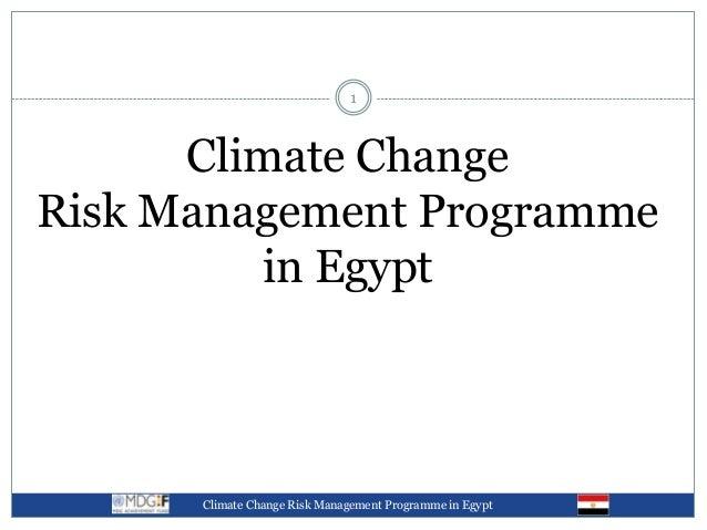 1      Climate ChangeRisk Management Programme         in Egypt      Climate Change Risk Management Programme in Egypt