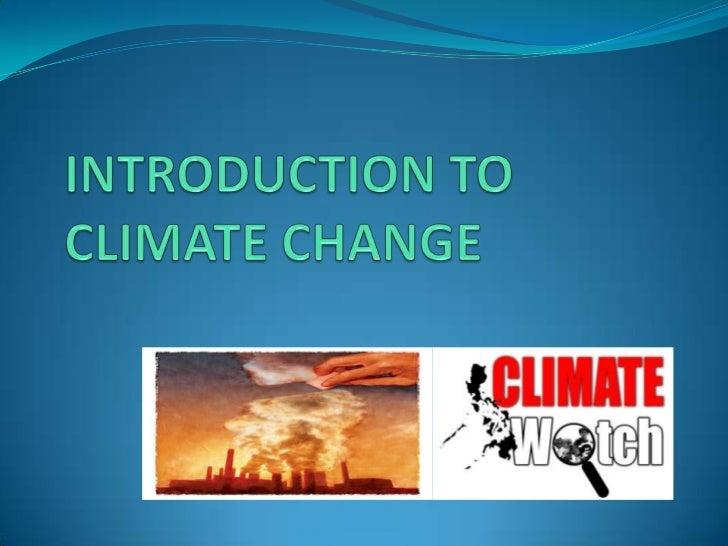 Outline• Introduction• The science of globalwarming• Who is to blame?• Climate crisis in thePhilippines• Half Measures & F...