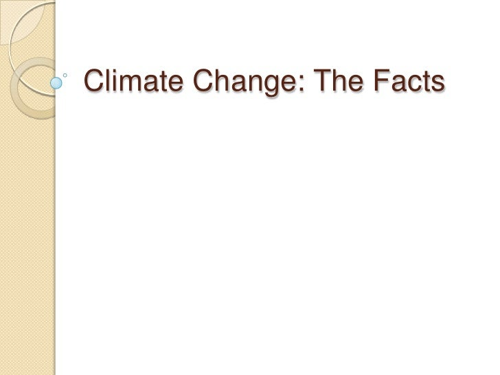 Climate Change: The Facts<br />