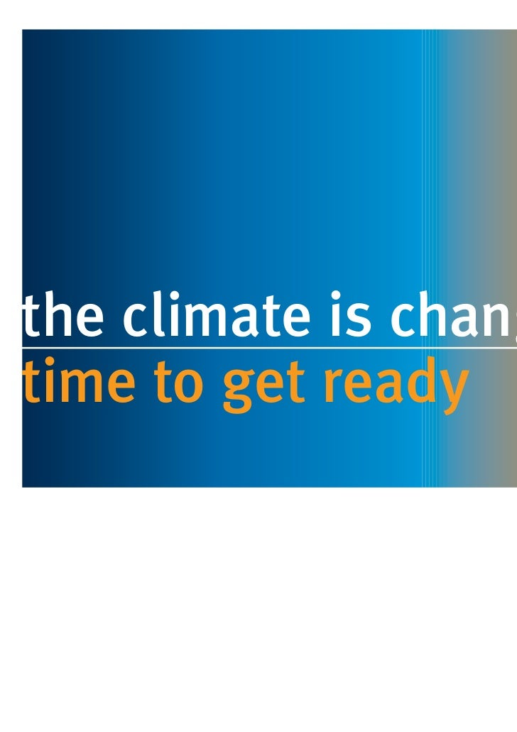 the climate is changingtime to get ready