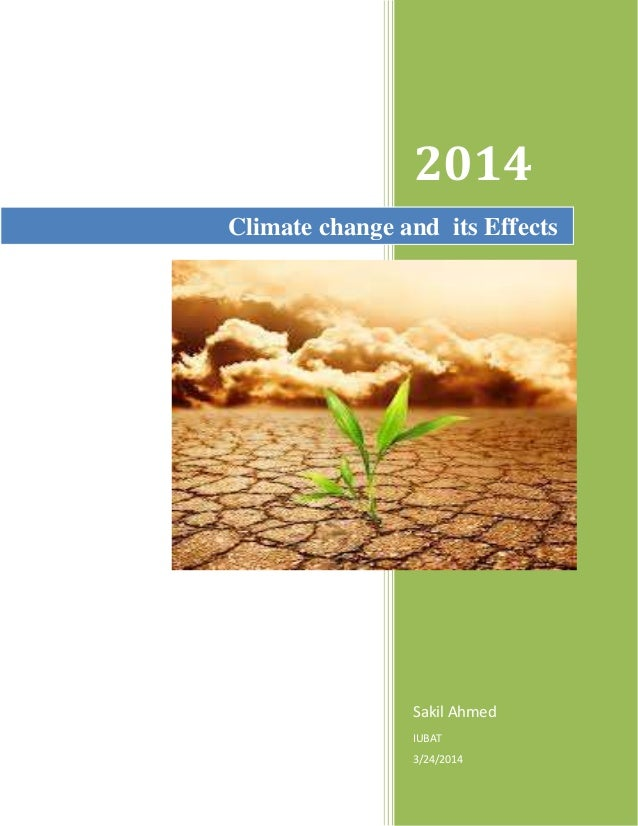 2014 Sakil Ahmed IUBAT 3/24/2014 Climate change and its Effects