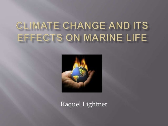 """climate change and its effect Its effects on animals and on agriculture are indeed frightening, and the  """" climate change is expected to have the most severe impact on."""