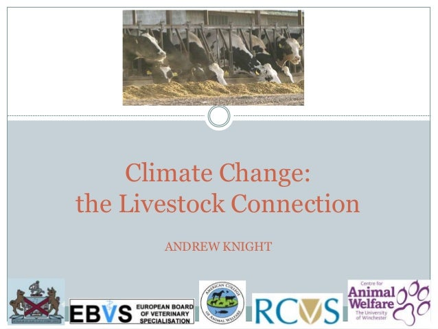 Climate Change: the Livestock Connection ANDREW KNIGHT
