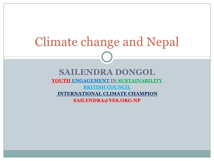 SAILENDRA DONGOL YOUTH   ENGAGEMENT  IN  SUSTAINABILITY BRITISH COUNCIL INTERNATIONAL CLIMATE CHAMPION [email_address] Cli...
