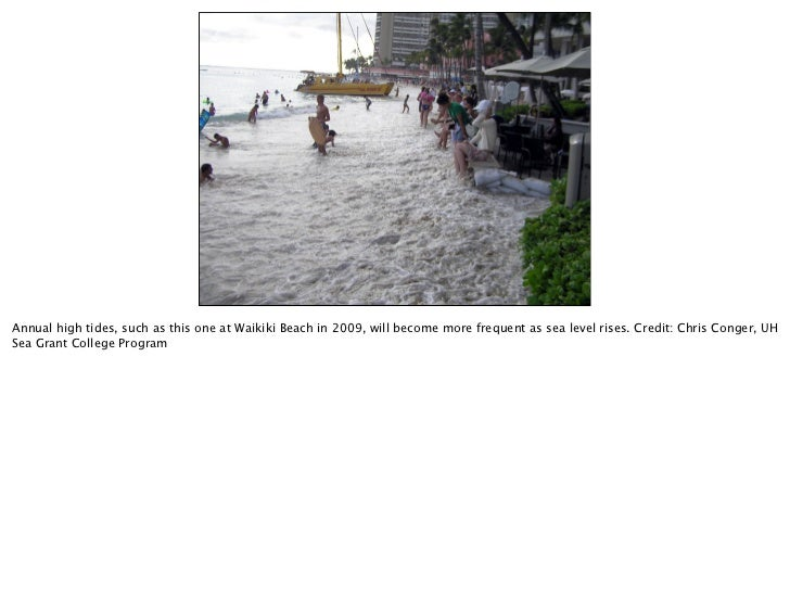 Annual high tides, such as this one at Waikiki Beach in 2009, will become more frequent as sea level rises. Credit: Chris ...