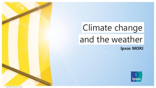 1Ipsos MORI Political Monitor | PublicIpsos MORI Political Monitor | Public 1 July 2019 Global warming Climate change and ...