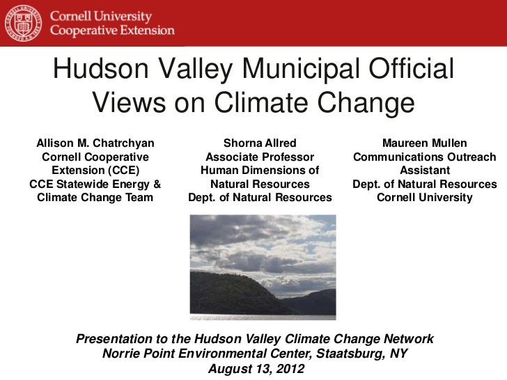 Hudson Valley Municipal Official     Views on Climate Change Allison M. Chatrchyan          Shorna Allred               Ma...