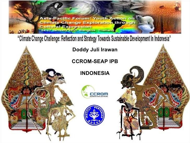 Doddy Juli Irawan CCROM-SEAP IPB INDONESIA