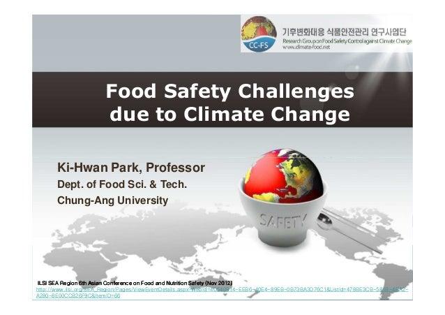 기후변화대응 식품안전관리 연구기후변화대응 식품안전관리 연구 Food Safety Challenges due to Climate Change 기후변화대응 식품안전관리 연구사업단 www.climate-food.net Ki-...
