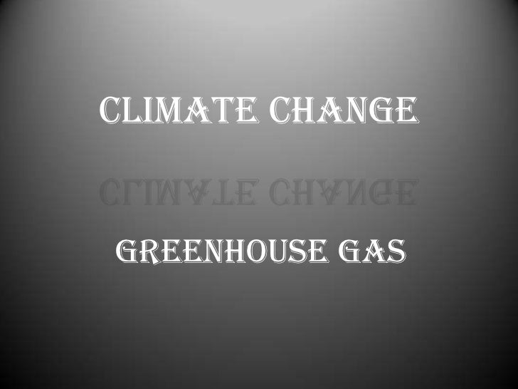 Climate ChangeGreenhouse Gas