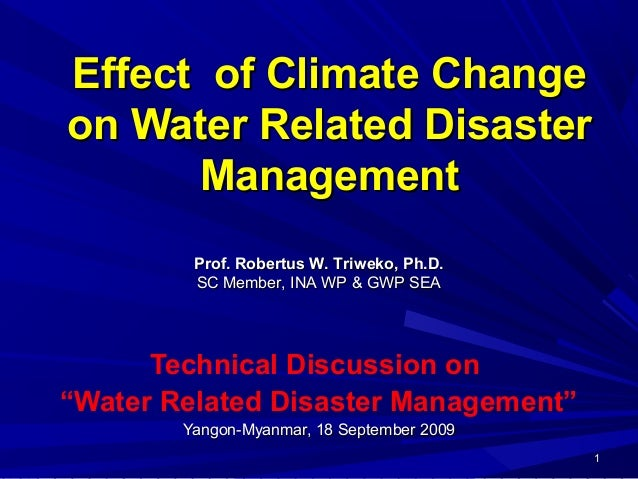 11 Effect of Climate ChangeEffect of Climate Change on Water Related Disasteron Water Related Disaster ManagementManagemen...