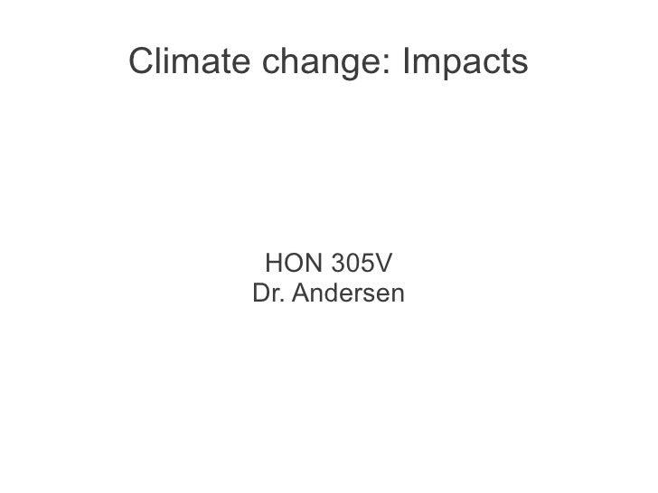 Climate change: Impacts        HON 305V       Dr. Andersen