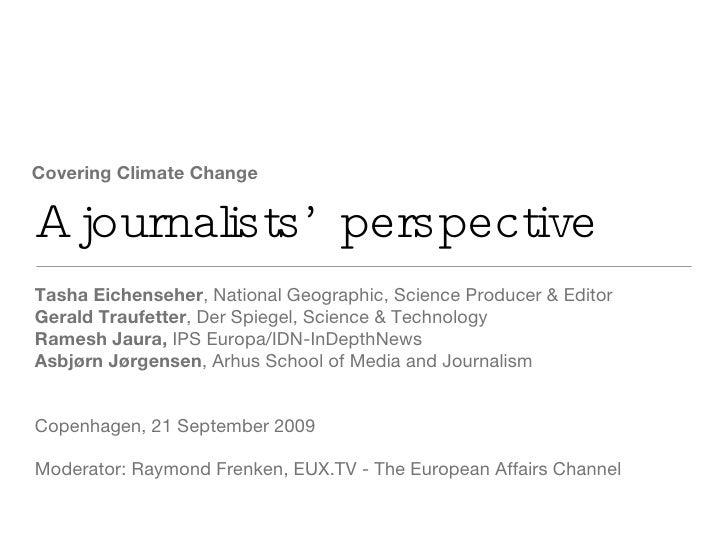 A journalists' perspective <ul><li>Tasha Eichenseher , National Geographic, Science Producer & Editor </li></ul><ul><li>Ge...