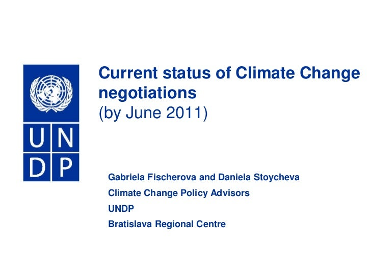 Current status of Climate Change negotiations(by June 2011)<br />Gabriela Fischerova and Daniela Stoycheva<br />Climate Ch...