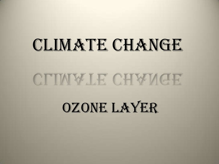 Climate change  Ozone Layer