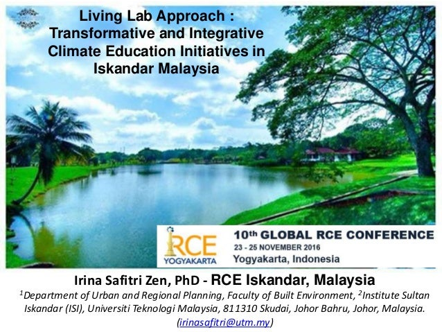 Irina Safitri Zen, PhD - RCE Iskandar, Malaysia 1Department of Urban and Regional Planning, Faculty of Built Environment, ...