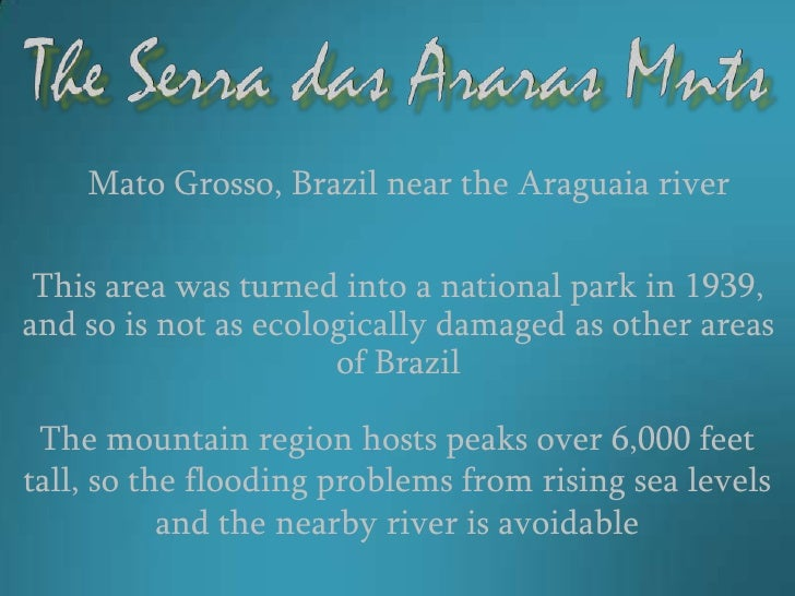 Mato Grosso, Brazil near the Araguaia river This area was turned into a national park in 1939,and so is not as ecologicall...