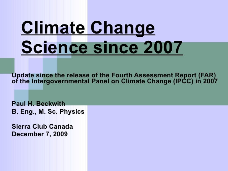 Climate Change Science since 2007 Update since the release of the Fourth Assessment Report (FAR) of the Intergovernmental ...
