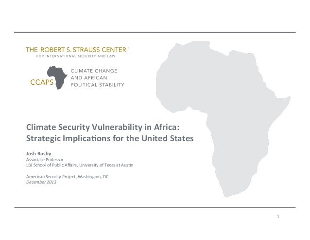 Climate  Security  Vulnerability  in  Africa:   Strategic  Implica7ons  for  the  United  States   ...