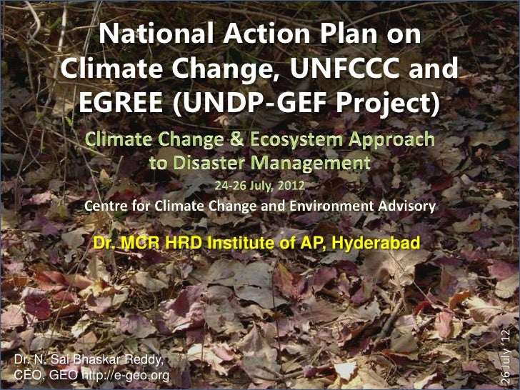 National Action Plan on       Climate Change, UNFCCC and        EGREE (UNDP-GEF Project)            Dr. MCR HRD Institute ...