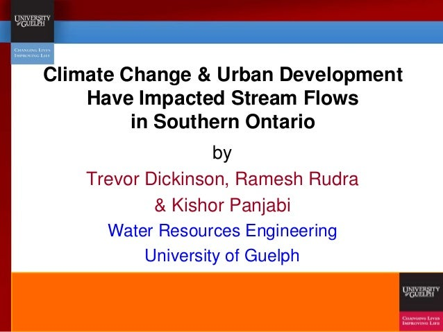 Climate Change & Urban Development Have Impacted Stream Flows in Southern Ontario by Trevor Dickinson, Ramesh Rudra & Kish...