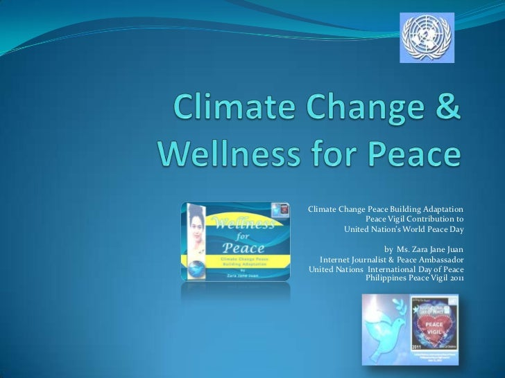 Climate Change & Wellness for Peace<br />Climate Change Peace Building Adaptation <br />Peace Vigil Contribution to <br />...