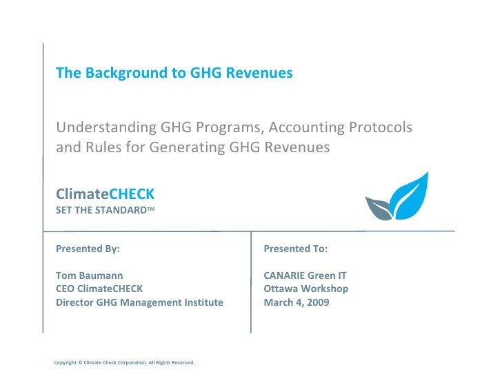 The Background to GHG Revenues Understanding GHG Programs, Accounting Protocols and Rules for Generating GHG Revenues Pres...