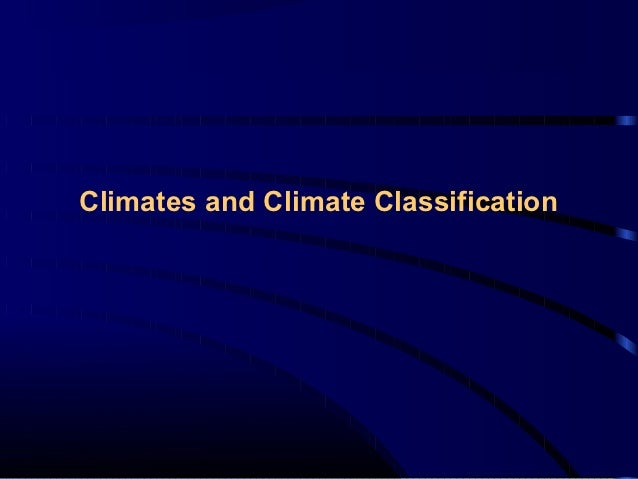 Climates and Climate Classification