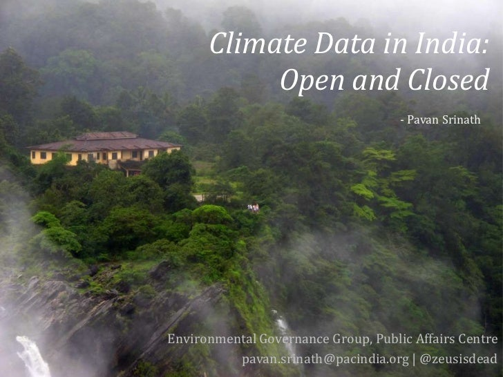 Climate Data in India:           Open and Closed                                     - Pavan SrinathEnvironmental Governan...