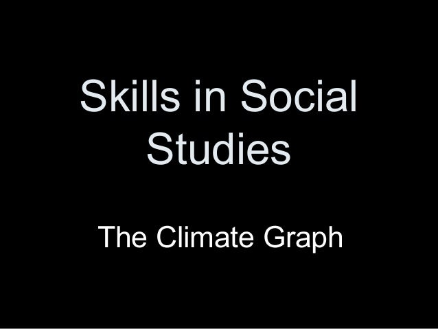 Skills in Social Studies The Climate Graph
