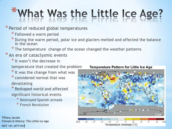 the little ice age and climate Little ice age in europe and other regions neighboring the north atlantic during the 16th–19th centuries this cli-  of climate changes in russia and china that .