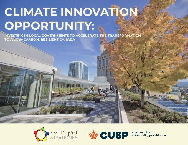 1 CLIMATE INNOVATION OPPORTUNITY: INVESTING IN LOCAL GOVERNMENTS TO ACCELERATE THE TRANSFORMATION TO A LOW-CARBON, RESILIE...