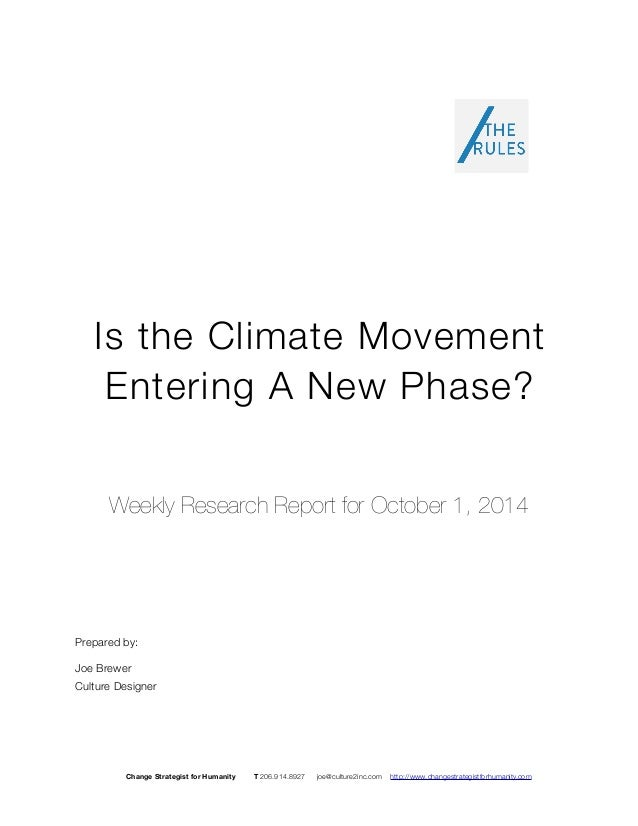 Is the Climate Movement  Entering A New Phase?  Weekly Research Report for October 1, 2014  Prepared by:  Joe Brewer  Cult...