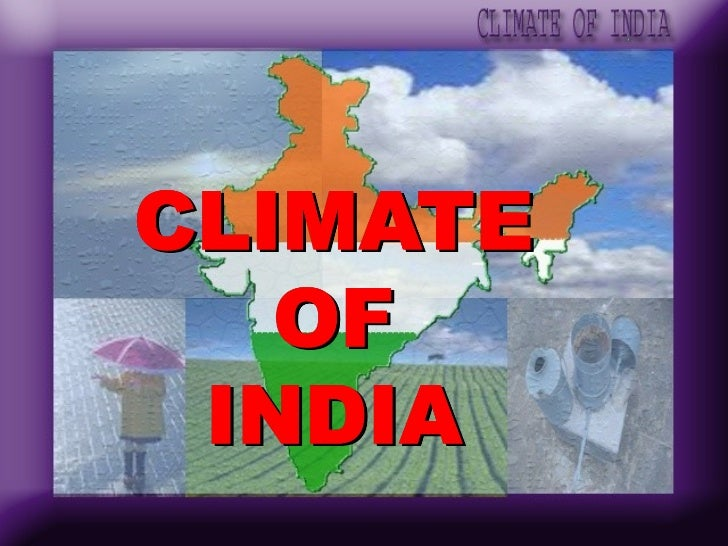 Climate refers to the sum total of weather condition and variation over a large area         for a long period of time.   ...